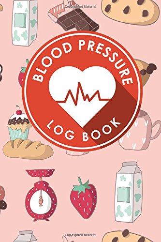 Blood Pressure Log Book: Blood Pressure Book Tracker, Blood Pressure Reading Log, Blood Pressure Log Sheets, Home Blood Pressure Log (Volume 82) pdf