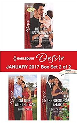 Harlequin Desire February 2017 - Box Set 2 of 2: The Heir's Unexpected Baby\One Night with the Texan\The Pregnancy Affair