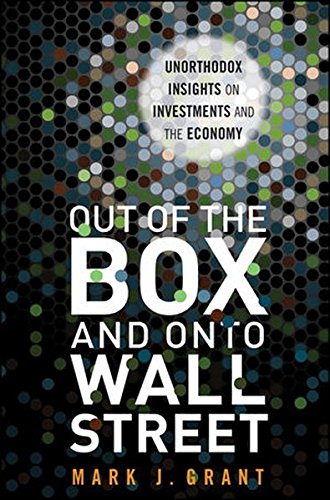 Download Out of the Box and onto Wall Street: Unorthodox Insights on Investments and the Economy Pdf