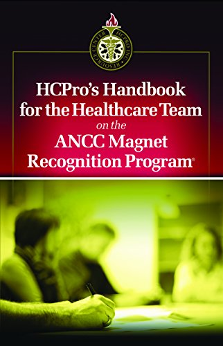 HCPro's Handbook for the Healthcare Team on the ANCC Magnet Recognition Program®