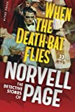 img - for When the Death-Bat Flies: The Detective Stories of Norvell Page book / textbook / text book