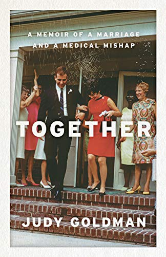 Together: A Memoir of a Marriage and a Medical Mishap