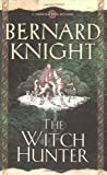 The Witch Hunter, Bernard Knight, 0743449894