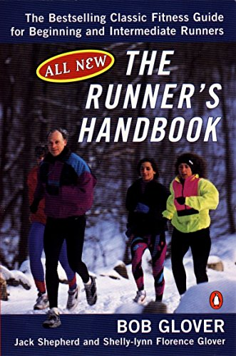The Runner's Handbook : The Bestselling Classic Fitness Guide for Beginning and Intermediate Runners (2nd rev ()