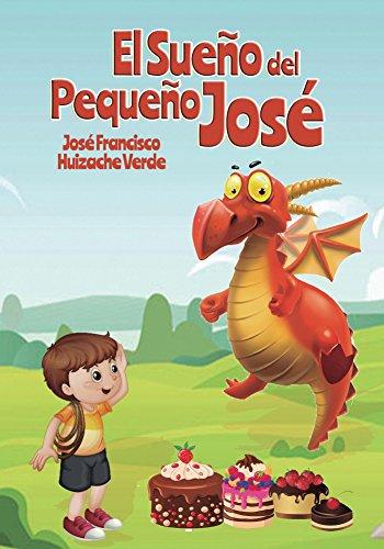 El Sueño del  Pequeño Jose (1) (Spanish Edition)