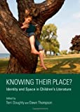 Knowing Their Place? Identity and Space in Childrens Literature, Terri Doughty and Dawn Thompson, 1443832146