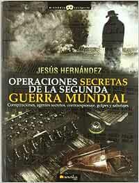 Operaciones secretas de la Segunda Guerra Mundial Historia Incógnita: Amazon.es: Hernández Martínez, Jesús: Libros
