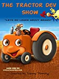 """The Tractor Dev Show """"Lets Go Learn about Beans!"""""""