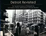 img - for Detroit Revisited: The Twentieth Century in Photographs by John Baldwin Thomas, Bill Rauhauser and Gene Meadows book / textbook / text book