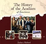 The History of the Acadians of Louisiana