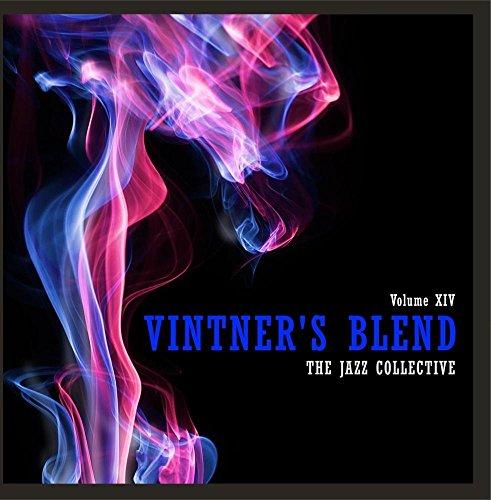 (Vintner's Blend: The Jazz Collective, Vol. 14)