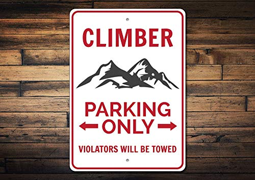 Dozili Climber Sign Climber Parking Sign Climber Gift Climber Decor Climbing Sign Mountains Sign Climbing Gift - Quality Aluminum 8