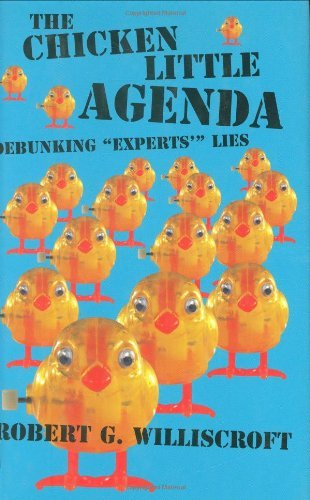 The Chicken Little Agenda: Debunking