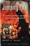 Jumping Fire: A Smokejumper's Memoir...