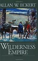 Wilderness Empire: A Narrative (Winning of America Series.)