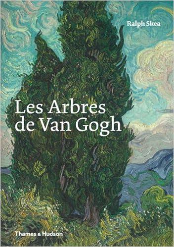 Téléchargement Les Arbres de Van Gogh : Peintures et dessins de Vincent van Gogh pdf epub