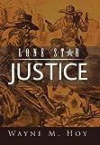 Lone Star Justice, Wayne M. Hoy, 149187192X