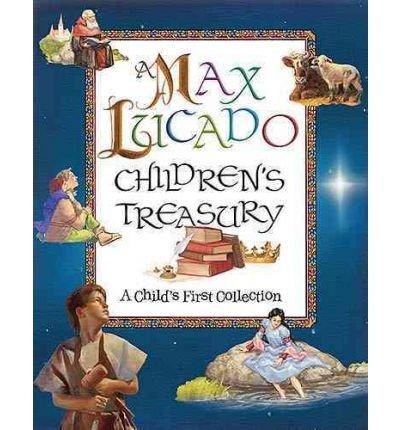 [(A Max Lucado Children's Treasury: A Child's First Collection )] [Author: Max Lucado] [Nov-2007] ebook