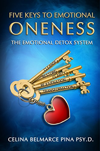 5 Keys To Emotional Oneness: The Emotional Detox System by Dr. Celina Belmarce Pina ebook deal
