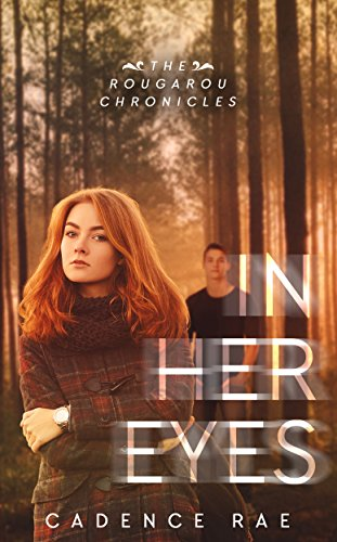 In Her Eyes: Rougarou Chronicles Novella (Rougarou Novella Chronicles Book 1) by [Rae, Cadence]