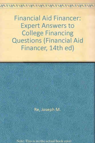 Financial Aid Financer: Expert Answers to College Financing Questions (Financial Aid Financer, 14th ed)