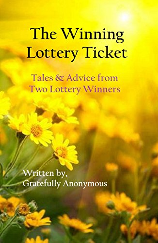 The Winning Lottery Ticket: Tales & Advice from Two Lottery Winners - Winning The Lottery