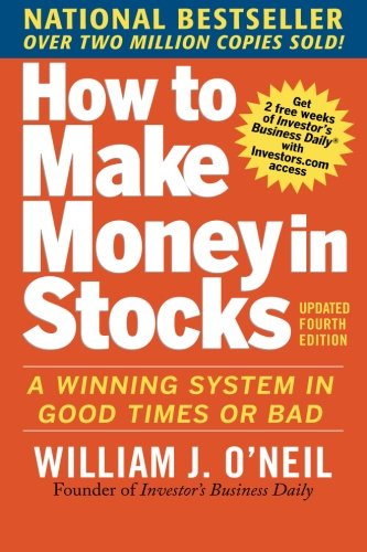 How to Make Money in Stocks:  A Winning System in Good Times and Bad, Fourth Edition from McGraw-Hill