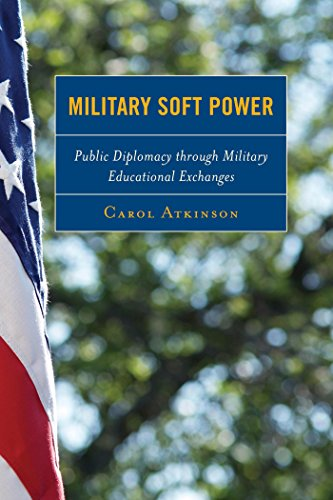 Download Military Soft Power: Public Diplomacy through Military Educational Exchanges Pdf