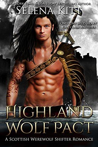 Highland Wolf Pact: A Scottish Wolf Shifter Romance by [Kitt, Selena]