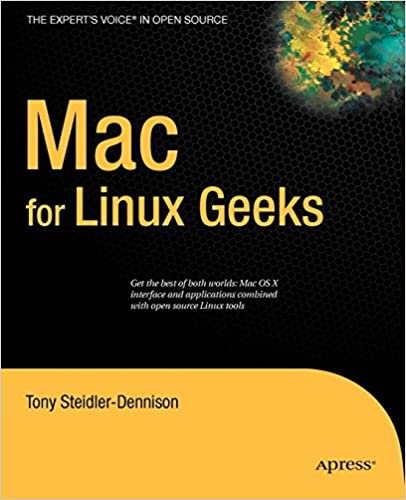 Mac for Linux Geeks (Expert's Voice in Open Source): Tony Steidler