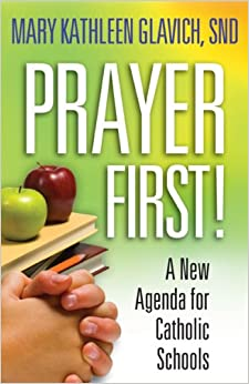Book Prayer First!: A New Agenda for Catholic Schools