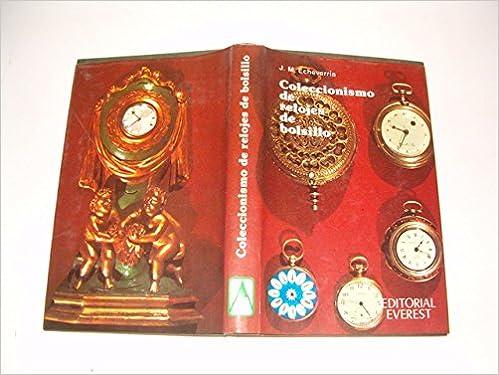 Coleccionismo de Relojes de bolsillo: Amazon.es: Jose M. Echeverria: Libros