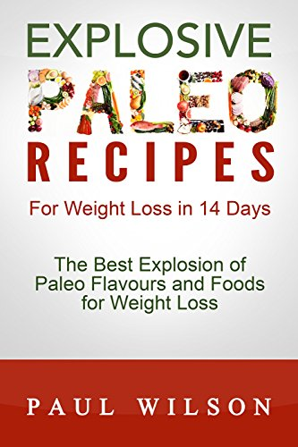 Explosive Paleo Recipes For Weight Loss in 14 Days