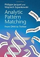 Analytic Pattern Matching: From DNA to Twitter Front Cover