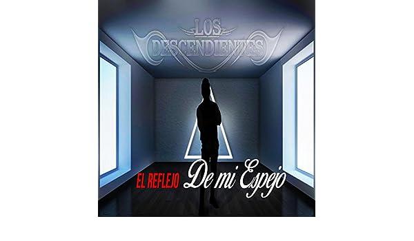 El Reflejo de mi Espejo by >Los Descendientes on Amazon ...