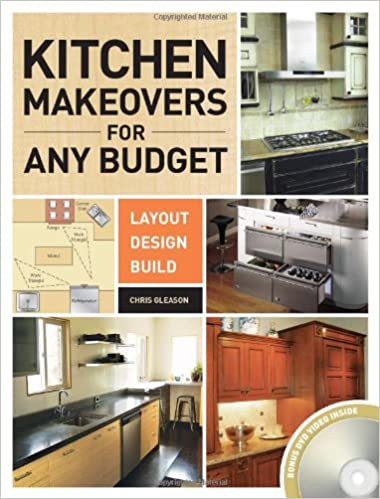 Kitchen Makeovers For Any Budget: Layout, Design, Build: Chris Gleason:  0035313646676: Amazon.com: Books