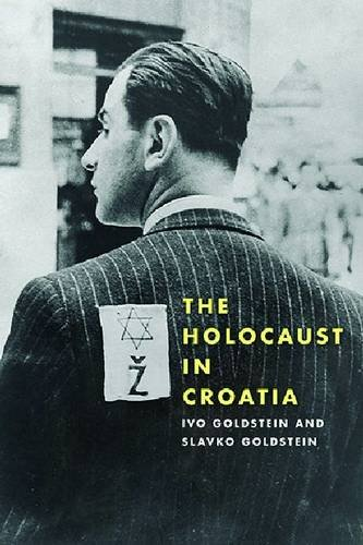 Download The Holocaust in Croatia (Russian and East European Studies) ebook