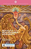 Sexuality and New Religious Movements (Palgrave Studies in New Religions and Alternative Spiritualities)