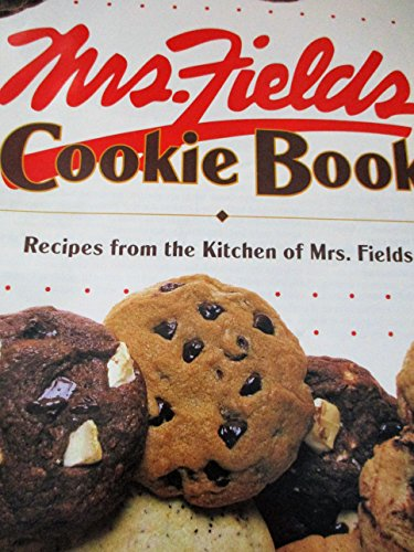 MRS. FIELDS COOKIE BOOK RECIPES FROM THE KITCHEN OF MRS.FIELDS