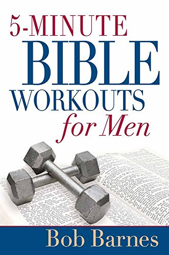 5-Minute Bible Workouts for Men (15 Minutes Alone With God Barnes)