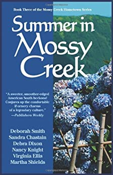 Summer in Mossy Creek by [Smith, Deborah, Debra Dixon, Sandra Chastain]