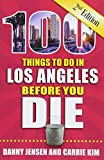 100 Things to Do in Los Angeles Before You Die, 2nd Edition
