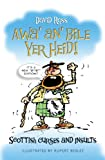 Awa' An' Bile Yer Heid! : Scottish Curses and Insults, Ross, David, 1841585947
