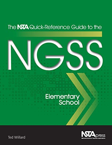 The NSTA Quick-Reference Guide to the NGSS, Elementary School - PB354X1 (The NSTA Quick Reference Guides to the NGSS)