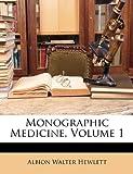 Monographic Medicine, Albion Walter Hewlett, 1147634041