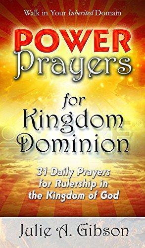 Power prayers for kingdom dominion 31 daily prayers for rulership power prayers for kingdom dominion 31 daily prayers for rulership in the kingdom of god fandeluxe Gallery