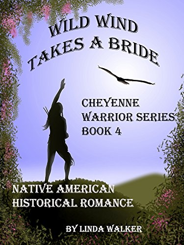 Wild Wind Takes A Bride (Cheyenne Warrior Book 4)