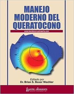 Manejo Moderno del Queratocono (Spanish Edition): Boxer Wachler: 9789962678106: Amazon.com: Books