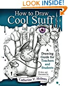 #8: How to Draw Cool Stuff: A Drawing Guide for Teachers and Students
