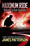 Maximum Ride: School's Out Forever (Maximum Ride Childrens Edition)